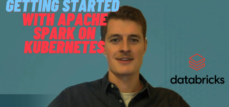 Getting Started with Apache Spark on Kubernetes