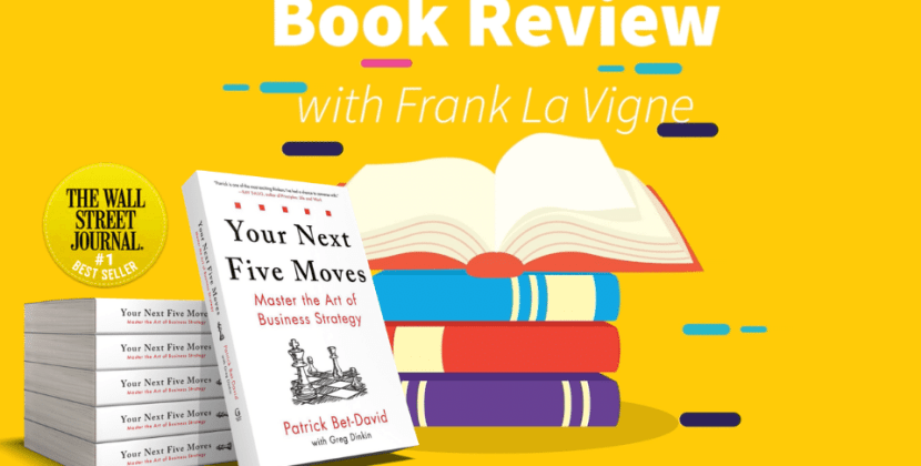 Book Review: Your Next Five Moves by Patrick Bet-David