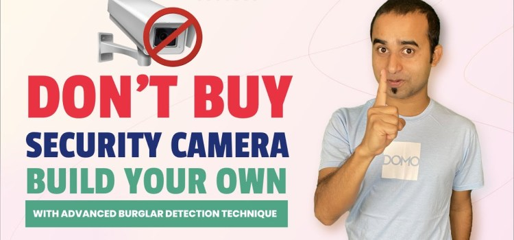 Build Your Own Smart Security Camera
