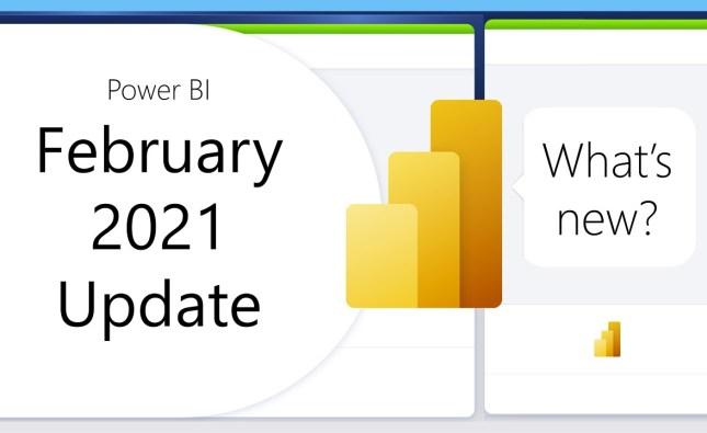 Power BI Update – February 2021