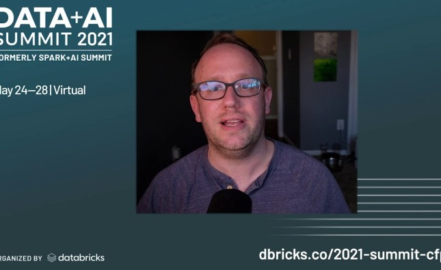 Data + AI Summit 2021 – Call for Presentations