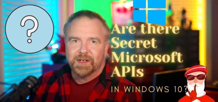 Are there Secret Microsoft APIs in Windows 10?