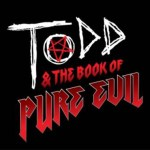 Todd & The Book Of Pure Evil