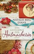 Natalie Meg Evans: Das Geheimnis der Hutmacherin