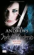 Ilona Andrews: Stadt der Finsternis. Ruf der Toten