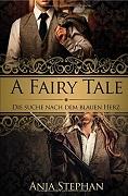 Anja Stephan: A Fairy Tale: Die Suche nach dem blauen Herz