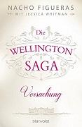 Nacho Figueras / Jessica Whitman: Die Wellington Saga. Versuchung