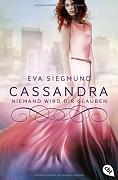 Eva Siegmund: Cassandra