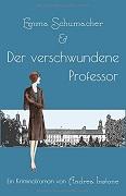 Andrea Instone: Emma Schumacher und der verschwundene Professor