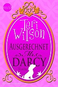 Teri Wilson: Ausgerechnet Mr Darcy