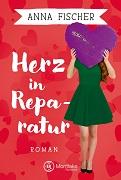 Anna Fischer: Herz in Reparatur