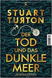 Stuart Turton: Der Tod und das dunkle Meer