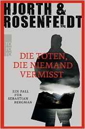 Hjorth u Rosenfeldt Die Toten die niemand vermisst