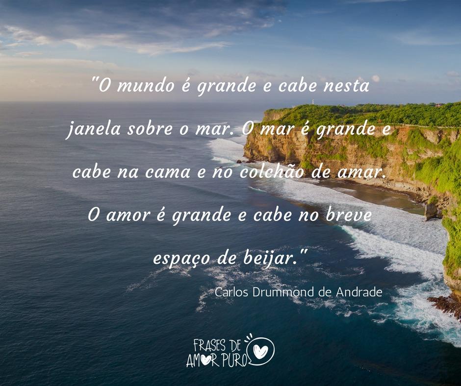 O Mundo é Grande E Cabe Nesta Janela Sobre O Mar Frases De Amor Puro