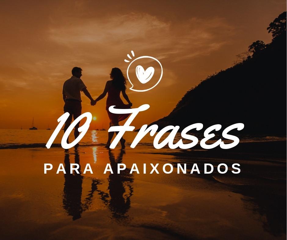 10 Frases De Amor Para Apaixonados Frases De Amor Puro