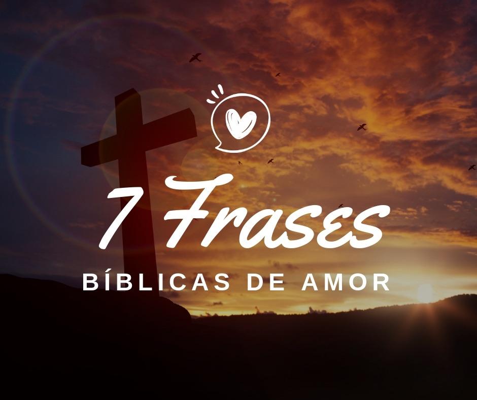 7 Frases Bíblicas De Amor Frases De Amor Puro