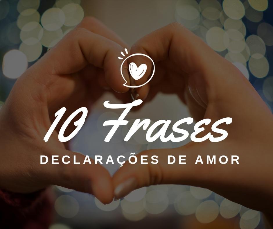 10 Declarações De Amor Frases De Amor Puro