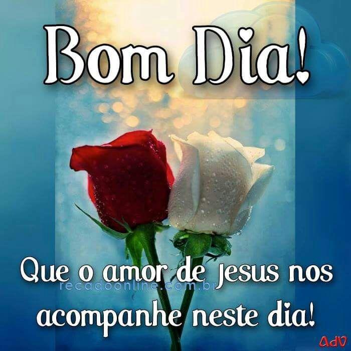 Frases de Otimismo - Bom dia Amor de Jesus