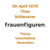 18/2019: Thea Schleusner, 30. April 1879
