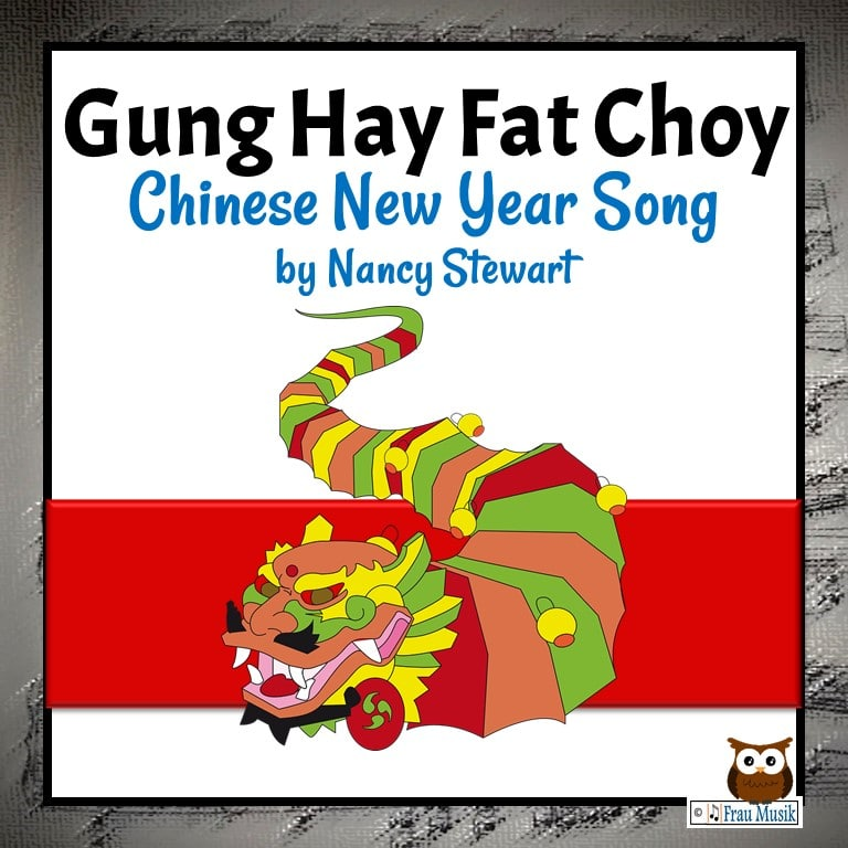 Gung Hay Fat Choy, Song for Chinese New Year, by Nancy Stewart