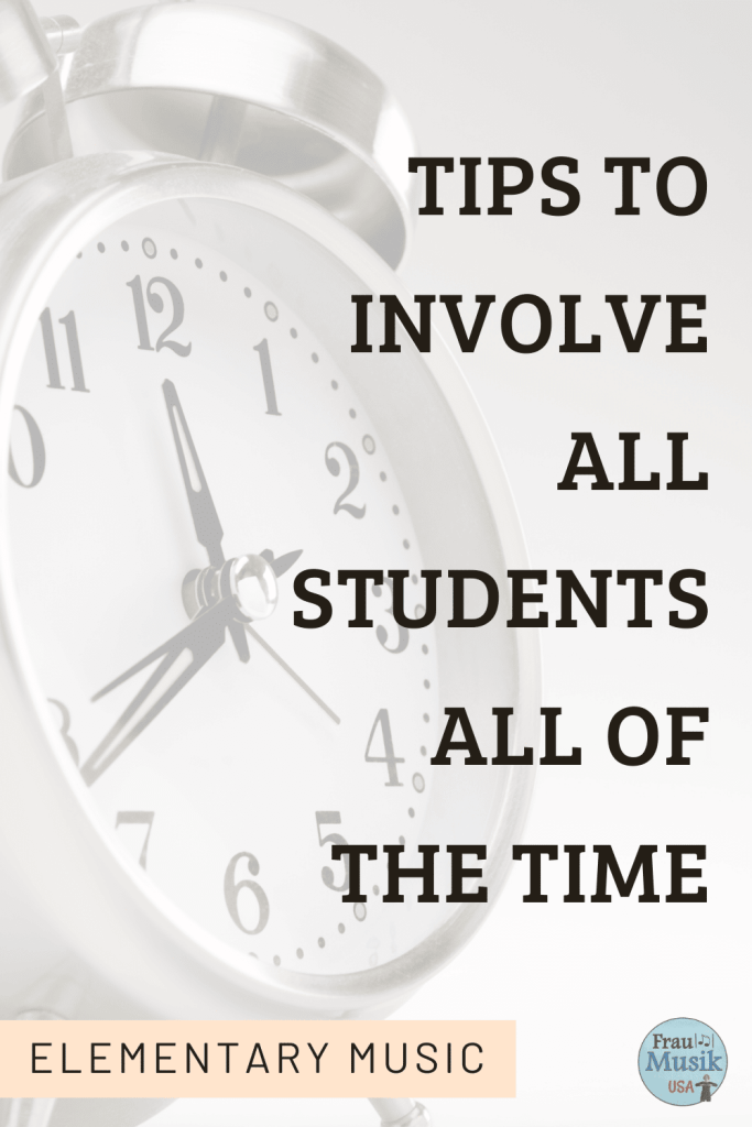 Elementary Music Teacher Tips to Increase Engagement | Involve ALL Students ALL the Time