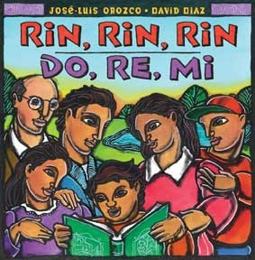 Rin, Rin, Rin, Do Re Mi by José-Luis Orozco, David Díaz (Illustrations)