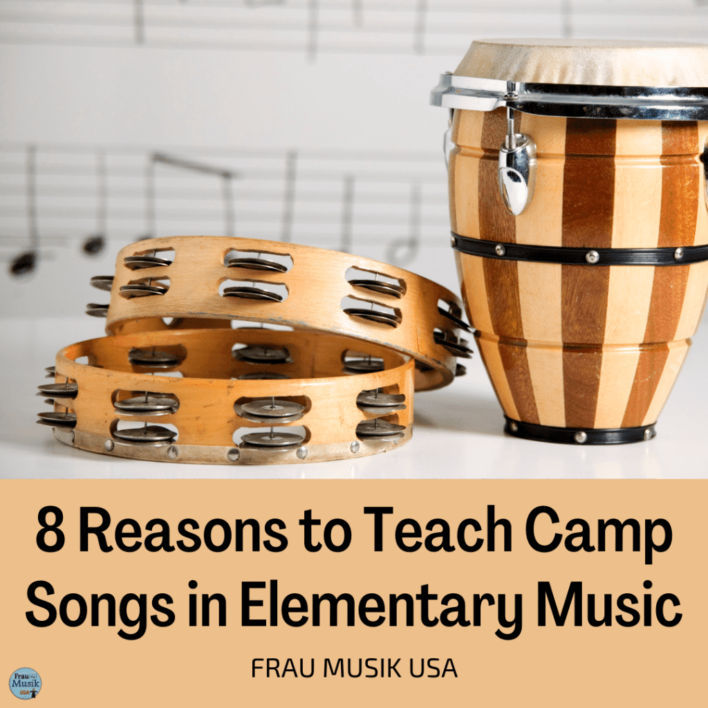 8 Reasons to Teach Camp Songs in the Elementary Music Classroom