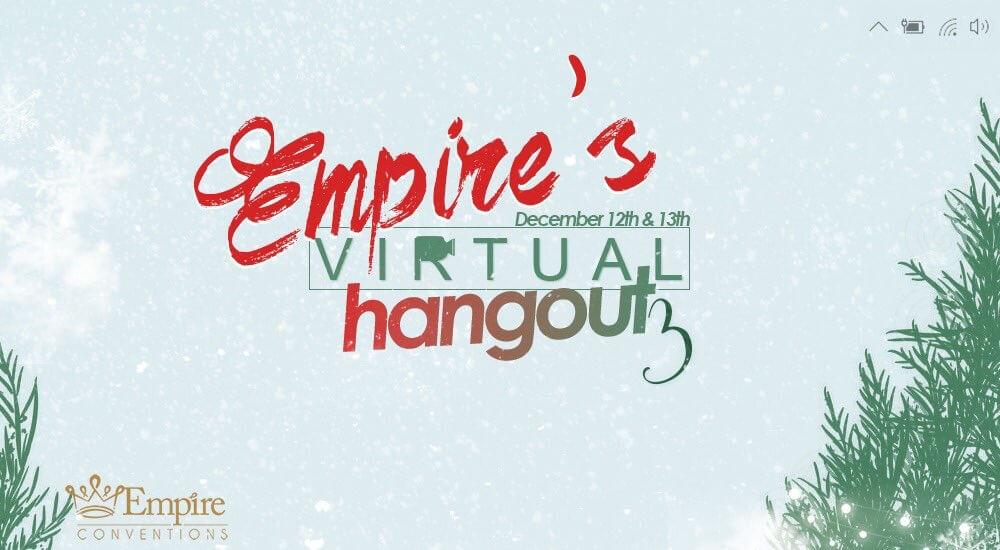 Empire's Virtual Hangout 3