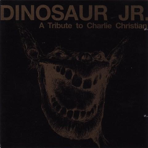 Dinosaur Jr - A Tribute to Charlie Christian