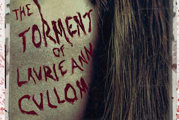 Freakshow - portfolio image_feature_The Torment of Laurie Ann Cullom