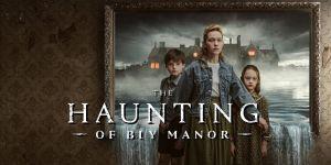 The Haunting of Bly Manor – Η ανθολογία τρόμου του Netflix