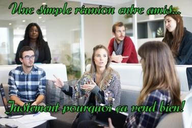 convaincre et persuader réunion de vente entre amis