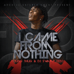 "New Street Album: YT aka Young Thug ""I Came From Nothing"""