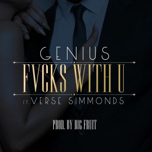 Fvcks With U - Genius Ft. Verse Simmonds(Artwork)