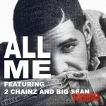 "New Music Drake Ft. 2 Chainz And Big Sean – ""All Me"" : Drake Joins iHeartRadio Music Festival"