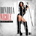"NEW MUSIC: Dondria's New Single ""Coat Tail"""