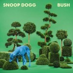 Snoop Dogg Releases Bush Album Cover + Trailer