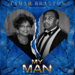 """My Man"" New Music Inspired By Parents Divorce Released By Tamar Braxton"