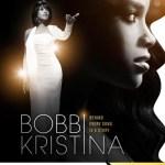 "TV One's Highly Anticipated Movie ""BOBBY KRISTINA"" Premiering Sunday October 8th !"