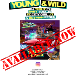 "New Single Alert: DJ Tight Feat Baby Soulja, City Girls' JT And  Keymah Renee ""Young& Wild"""