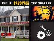 How to Sabotage Your Home Sale