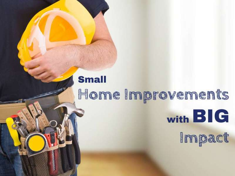 small home improvements with big impact