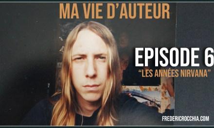 Ma vie d'auteur – Épisode 6 – Les années Nirvana