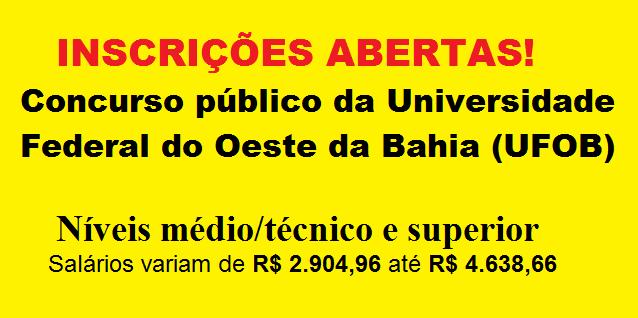 inscrições para o concurso público da Universidade Federal do Oeste da Bahia (UFOB)