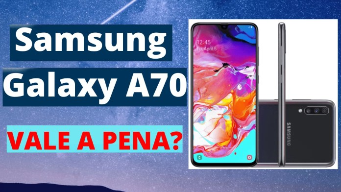 Samsung Galaxy A70 vale a pena