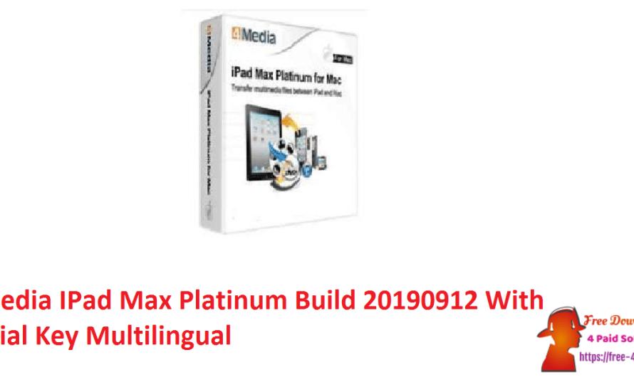 4Media IPad Max Platinum 5.7.29 Build 20190912 With Serial Key