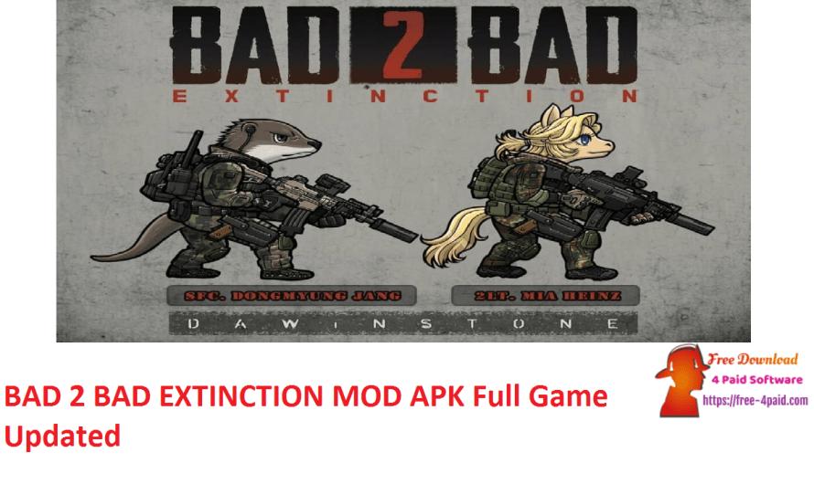 BAD 2 BAD EXTINCTION 2.9.4 Crack MOD APK Full Game [Updated]