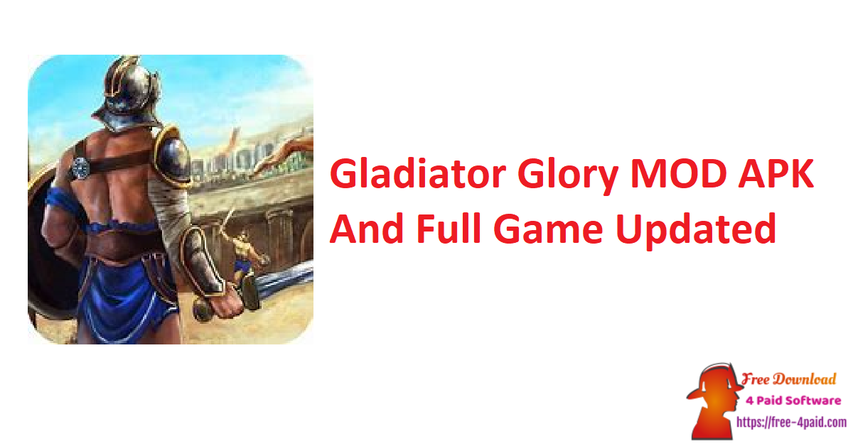Gladiator Glory MOD APK And Full Game Updated