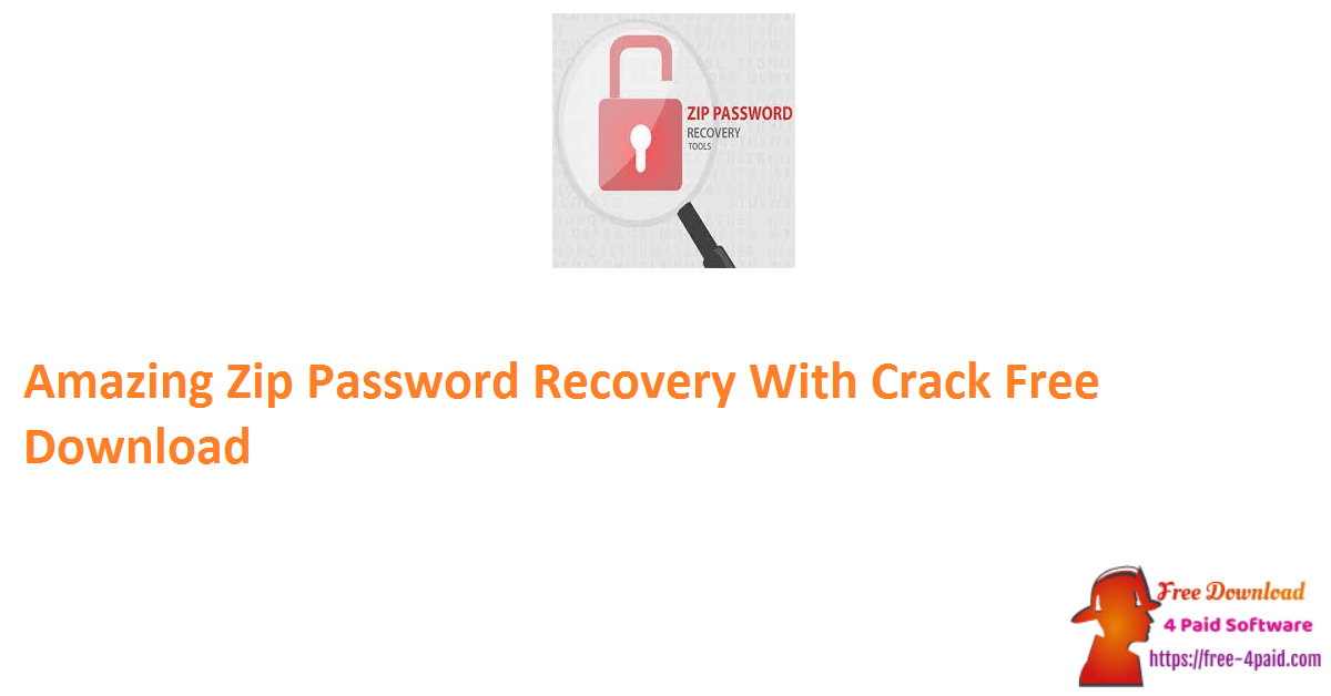 Amazing Zip Password Recovery With Crack Free Download