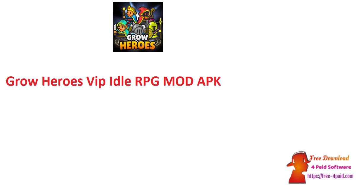 Grow Heroes Vip Idle RPG MOD APK